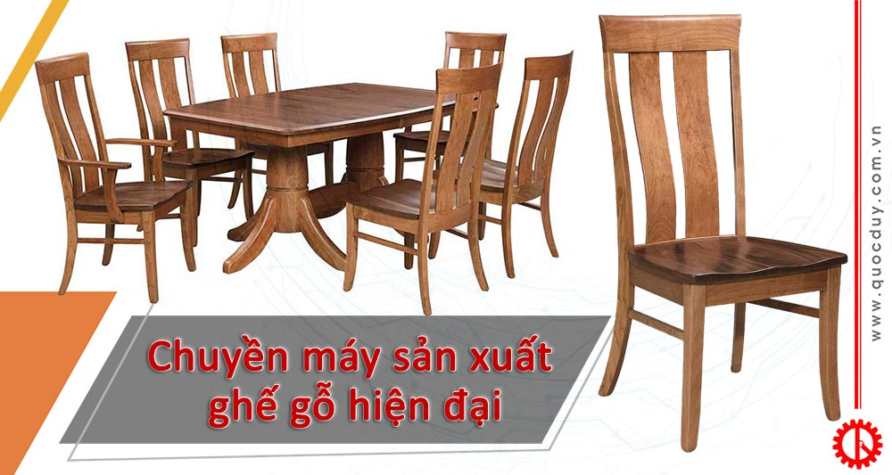 Chuyền máy sản xuất ghế gỗ hiện đại