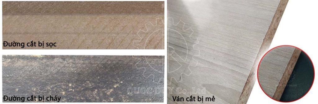 Ván cắt xong đường cắt không đẹp: không vuông, không phẳng, bị sọc đường cắt, ván bị mẻ,…| Quốc Duy
